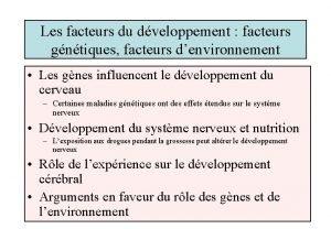 Les facteurs du dveloppement facteurs gntiques facteurs denvironnement