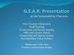 G E A R Presentation the Sustainability Charrette
