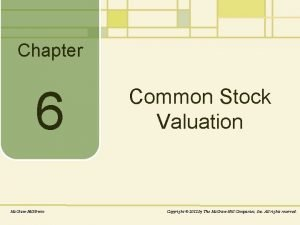 Chapter 6 Mc GrawHillIrwin Common Stock Valuation Copyright