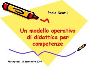 Paolo Gentili Un modello operativo di didattica per