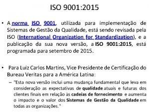 ISO 9001 2015 A norma ISO 9001 utilizada