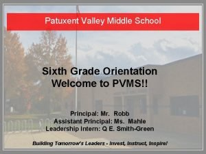 Patuxent Valley Middle School Sixth Grade Orientation Welcome