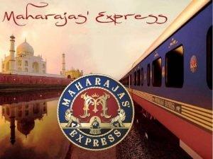 Maharajas Express El El Maharajas Express est operado