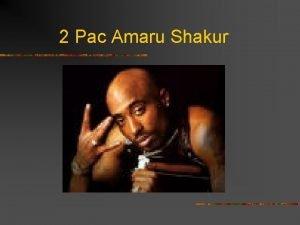2 Pac Amaru Shakur 2 Pac Amaru Shakur