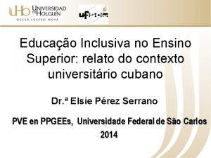 Educao Inclusiva no Ensino Superior relato do contexto