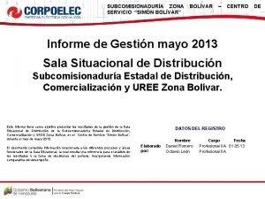SUBCOMISIONADURA ZONA SERVICIO SIMN BOLVAR BOLVAR CENTRO Informe