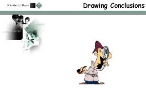 Drawing Conclusions Drawing Conclusions In this lesson you