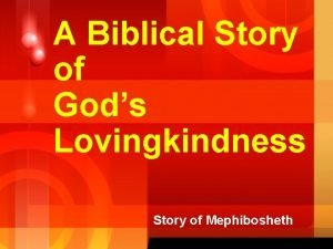 A Biblical Story of Gods Lovingkindness Story of