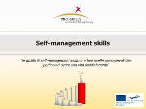 Selfmanagement skills le abilit di selfmanagement aiutano a