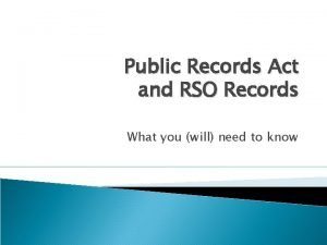 Public Records Act and RSO Records What you