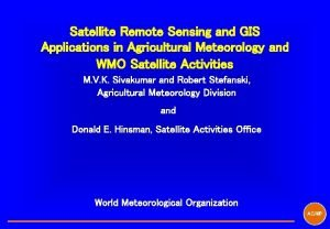 Satellite Remote Sensing and GIS Applications in Agricultural