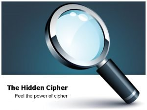The Hidden Cipher Feel the power of cipher