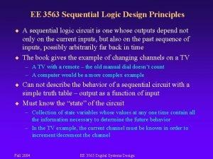 EE 3563 Sequential Logic Design Principles A sequential