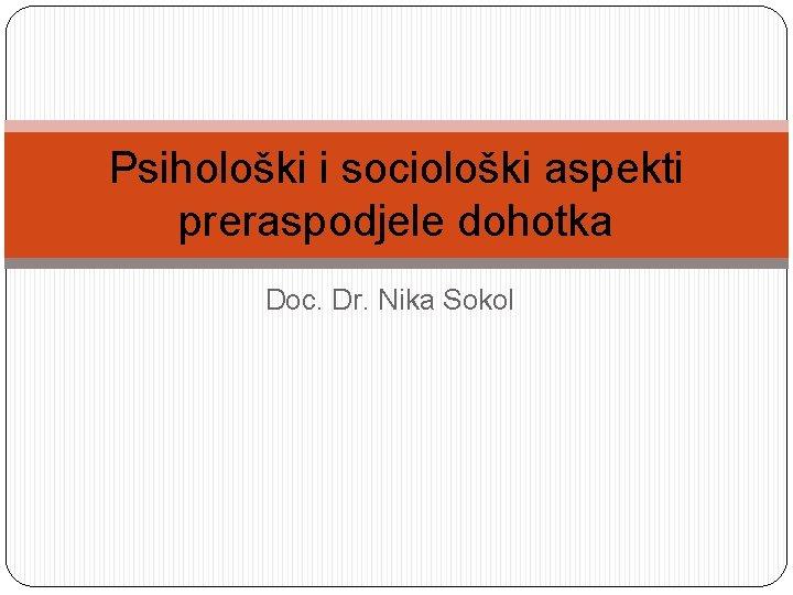 Psiholoki i socioloki aspekti preraspodjele dohotka Doc Dr