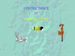 CONDUCTANCE ET CONDUCTIVITE 1 Questce que la conductance