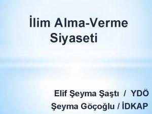 lim AlmaVerme Siyaseti Elif eyma at YD eyma