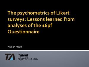 The psychometrics of Likert surveys Lessons learned from
