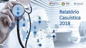 Relatrio Casustica 2018 ndice 2018 ATC Anatomical Therapeutic
