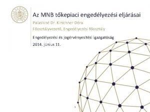 Az MNB tkepiaci engedlyezsi eljrsai Palasikn Dr Kirschner