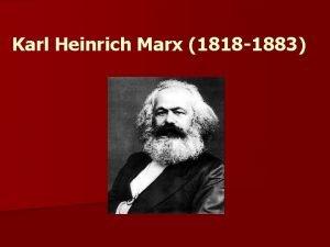 Karl Heinrich Marx 1818 1883 Quem foi Karl