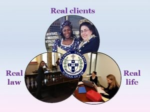 Real clients Real law Real life TABLE OF
