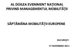 AL DOILEA EVENIMENT NAIONAL PRIVIND MANAGEMENTUL MOBILITII SPTM