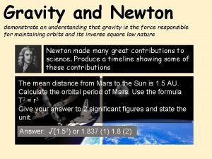 Gravity and Newton demonstrate an understanding that gravity