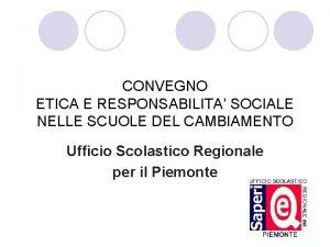 CONVEGNO ETICA E RESPONSABILITA SOCIALE NELLE SCUOLE DEL