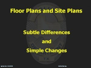Floor Plans and Site Plans Subtle Differences and