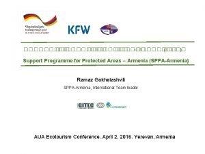 Support Programme for Protected Areas Armenia SPPAArmenia Ramaz