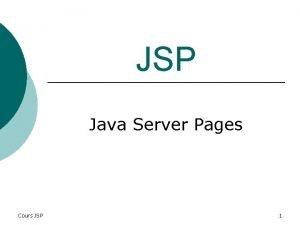 JSP Java Server Pages Cours JSP 1 Introduction