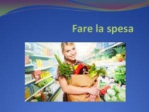 Fare la spesa In italiano con lespressione fare