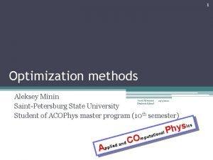 1 Optimization methods Aleksey Minin SaintPetersburg State University