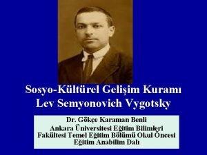 SosyoKltrel Geliim Kuram Lev Semyonovich Vygotsky Dr Gke
