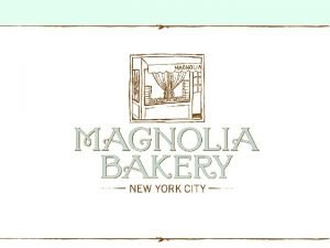 Magnolia Bakery is known and cherished for its