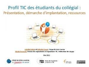 Profil TIC des tudiants du collgial Prsentation dmarche