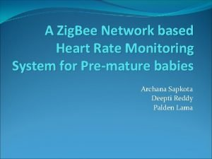 A Zig Bee Network based Heart Rate Monitoring