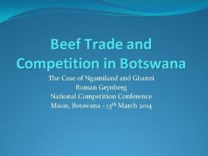 Beef Trade and Competition in Botswana The Case