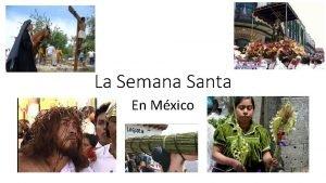 La Semana Santa En Mxico La Semana Santa