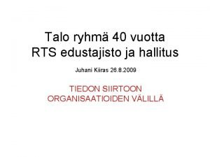 Talo ryhm 40 vuotta RTS edustajisto ja hallitus