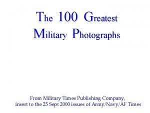 The 100 Greatest Military Photographs From Military Times