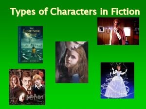 Types of Characters in Fiction Types of Characters