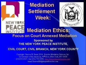 Mediation Settlement Week Mediation Ethics Focus on Court
