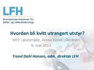 Hvordan bli kvitt utrangert utstyr MTF Landsmte Arena
