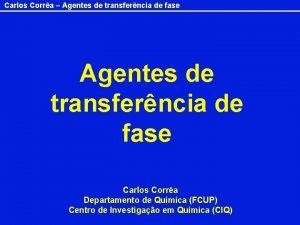 Carlos Corra Agentes de transferncia de fase Carlos
