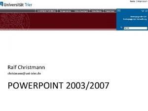 Ralf Christmann christmannunitrier de POWERPOINT 20032007 Impressum Ralf