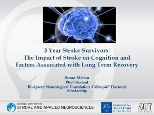 3 Year Stroke Survivors The Impact of Stroke