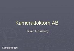 Kameradoktorn AB Hkan Mossberg Kameradoktorn Ljus och frg