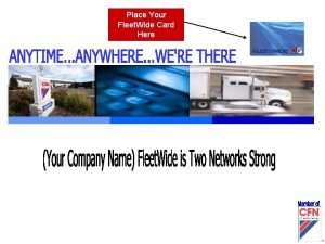 Place Your Fleet Wide Card Here Your Company