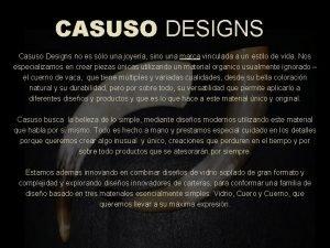 CASUSO DESIGNS Casuso Designs no es slo una